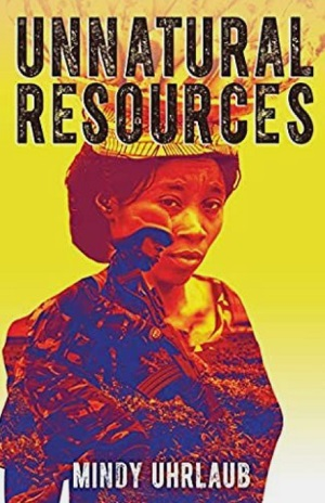 Cover of Unnatural Resources book by Mindy Uhrlaub/Lon Kirschner